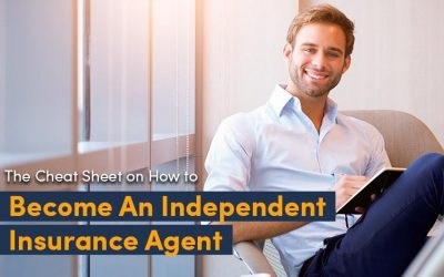 The Cheat Sheet on How to Become An Independent Insurance Agent