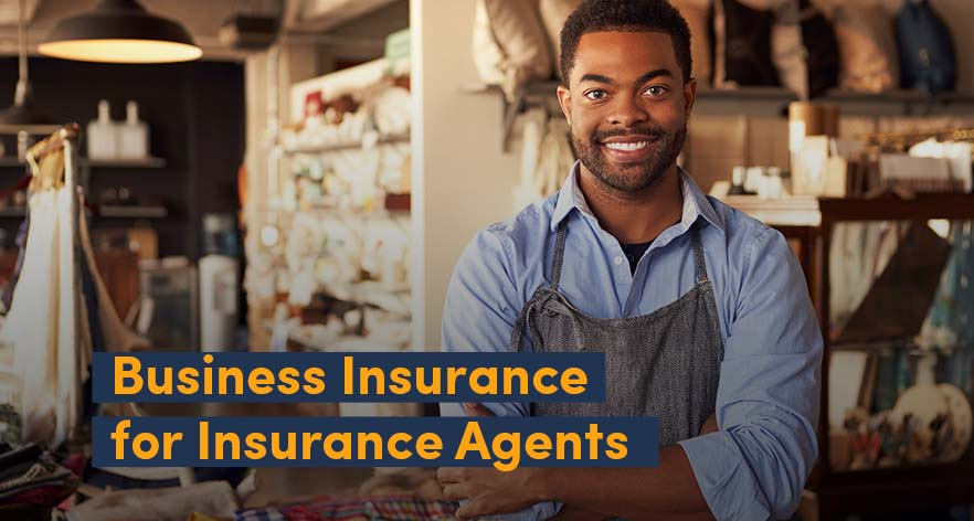 Business Insurance for Insurance Agents