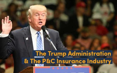 The Trump Administration & The P&C Insurance Industry: Donald Trump's Impact on P&C Insurance