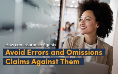 Errors and Omissions Claims: The Ultimate Guide to Dealing With E&O Issues for Agents