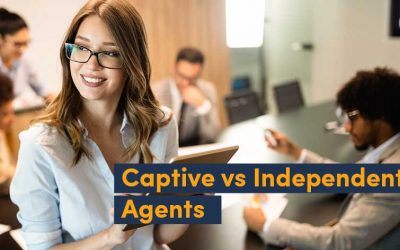 Captive vs Independent Agents: An Inside Look at Insurance Agency