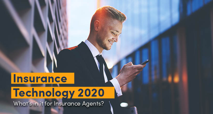 Insurance Technology 2020: What's in it for Insurance Agents?