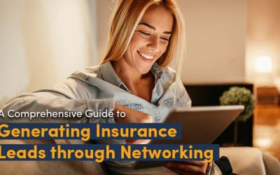 A Comprehensive Guide to Generating Insurance Leads through Networking