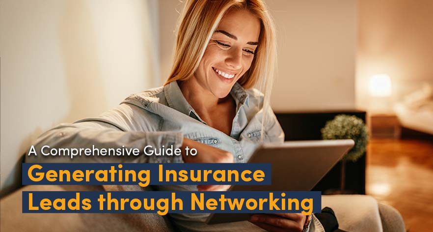 3 Simple Ways to Leverage Networking to Generate Leads for Insurance in 2021