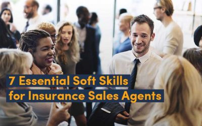 7 Essential Soft Skills for Insurance Sales Agents (2 Bonus Skills that Will Help You THRIVE)