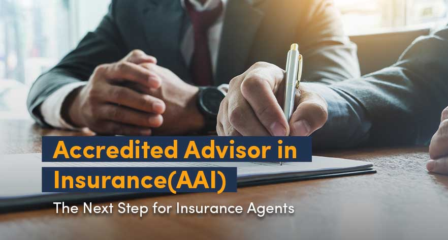 Accredited Advisor in Insurance(AAI)- The Next Step for Insurance Agents