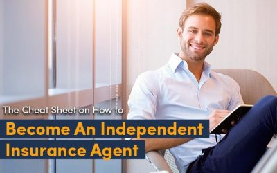 How to Become an Independent Insurance Agent: A Cheat Sheet