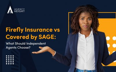 Firefly Insurance vs Covered by SAGE: What Should Independent Agents Choose?