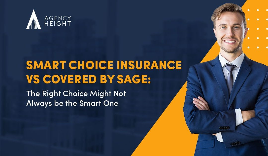 Smart Choice Insurance vs. Covered by SAGE: Helping Agents Make the Better Choice