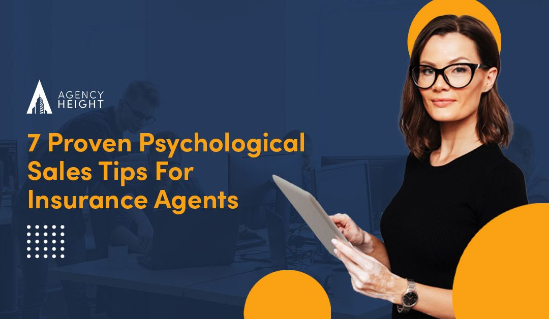 Sales Tips For Insurance Agents:7 Proven Psychological Hacks