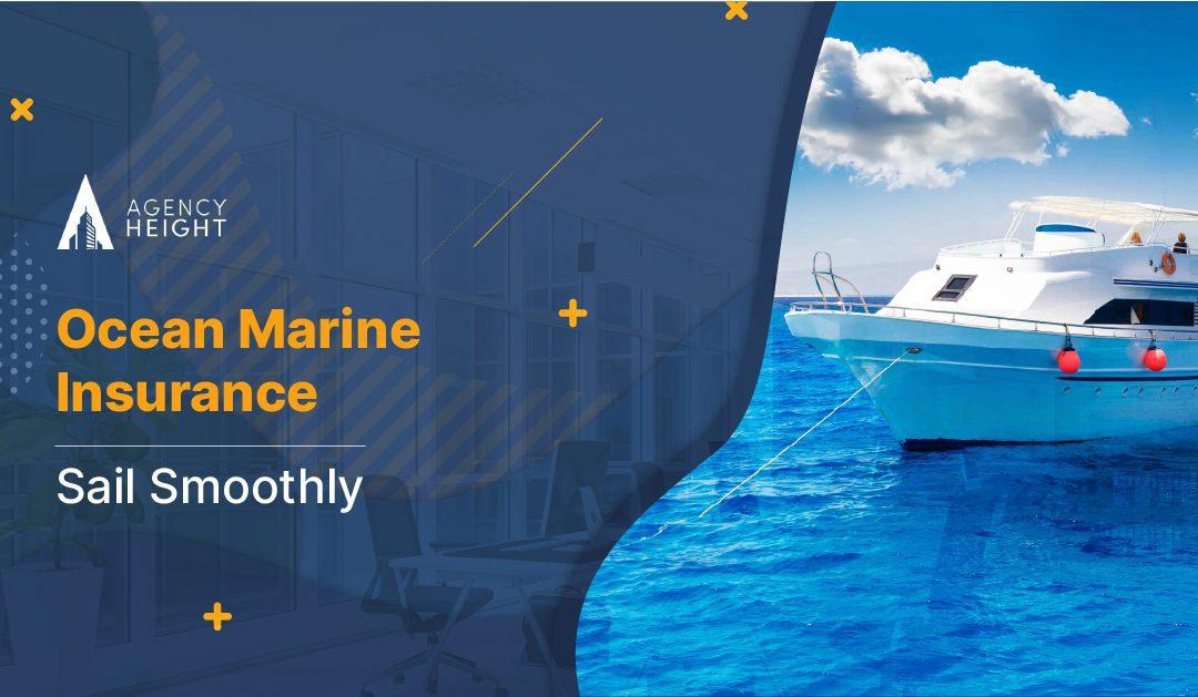 Ocean Marine Insurance: Sail Smoothly