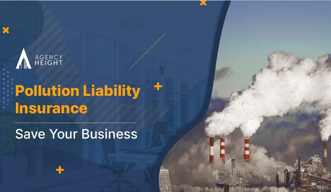 Pollution Liability Insurance Can Save Your Business