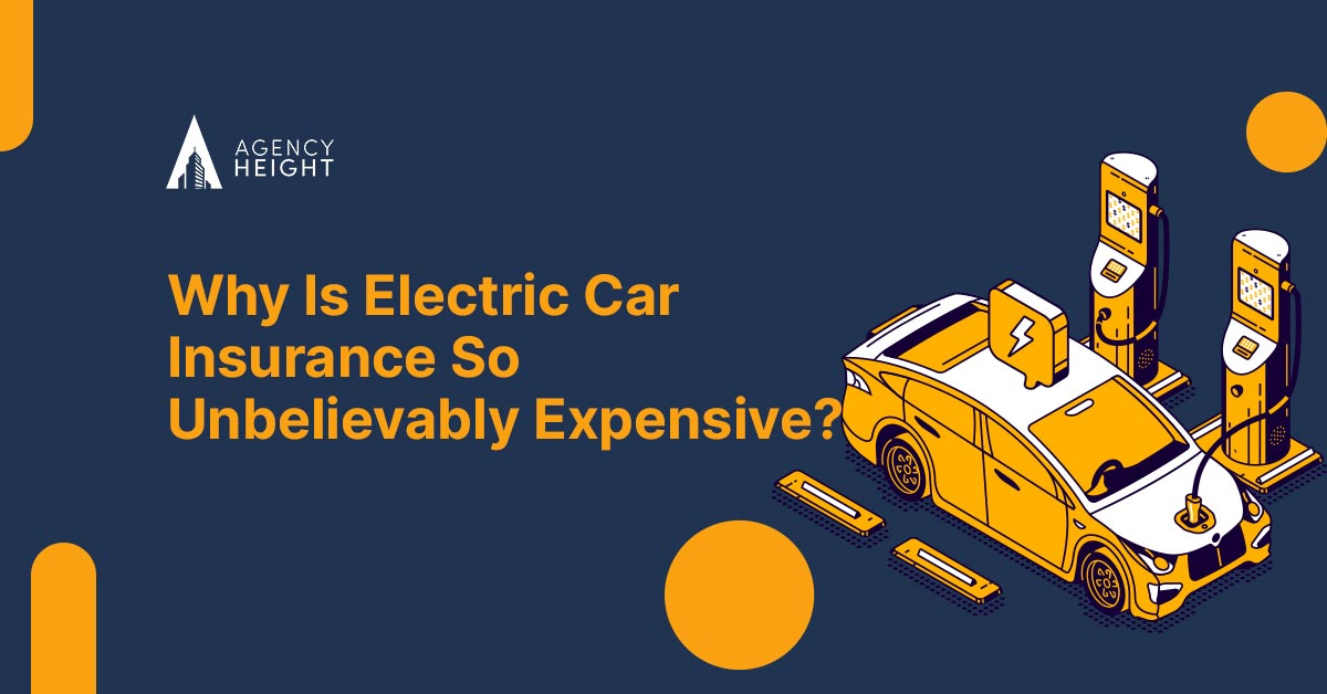 Electric Car Insurance: Why Is It So Expensive? - Agency ...